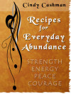 Cindy Cashman's Recipes for Everyday Abundance cover