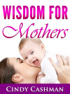 Wisdom for Mothers cover